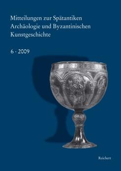 Mitteilungen zur Spätantiken Archäologie und Byzantinischen Kunstgeschichte 2009