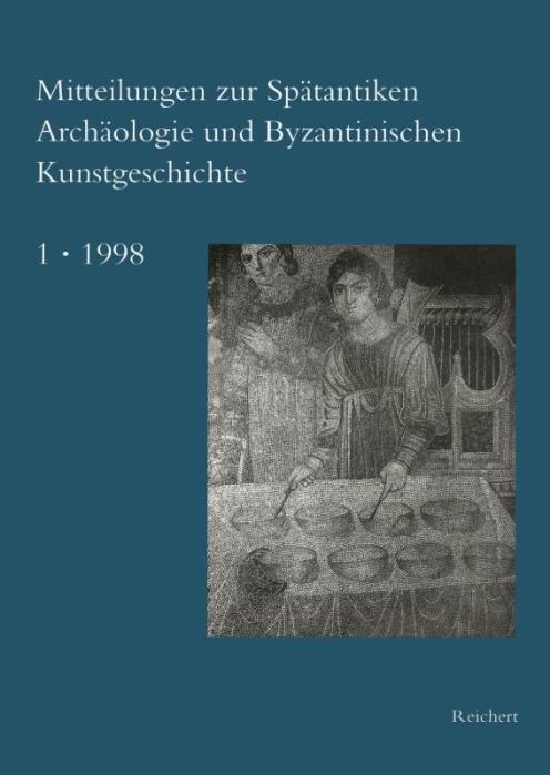 Mitteilungen zur Spätantiken Archäologie und Byzantinischen Kunstgeschichte 1998