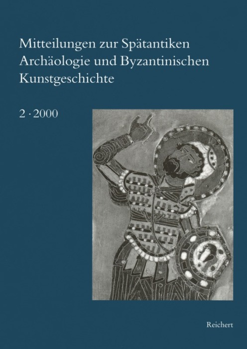 Mitteilungen zur Spätantiken Archäologie und Byzantinischen Kunstgeschichte 2000